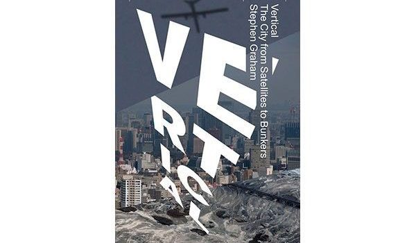 """I dette blogindlæg anmelder ph.d.-studerende ved Aarhus Universitet Mikkel Høghøj bogen Vertical: The City from Satellites to Bunkers af den britiske byforsker Stephen Graham. """"What does it mean to be […]"""